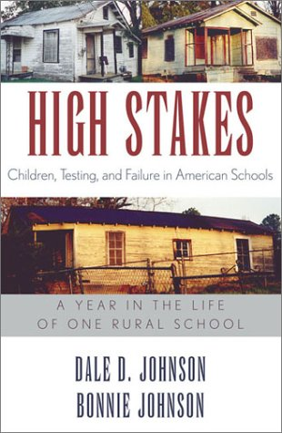 High Stakes: Children, Testing, and Failure in American Schools 9780742517899