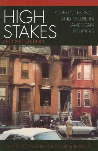 High Stakes: Poverty, Testing, and Failure in American Schools 9780742535329