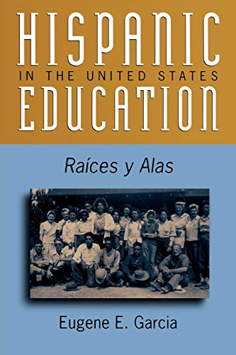 Hispanic Education in the United States: Ra'ces y Alas 9780742510777