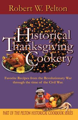 Historical Thanksgiving Cookery 9780741411419