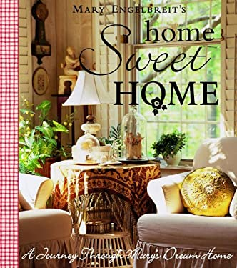 Home Sweet Home: A Journey Through Mary's Dream Home 9780740745126