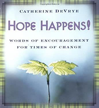 Hope Happens!: Words of Encouragement for Times of Change 9780743476270