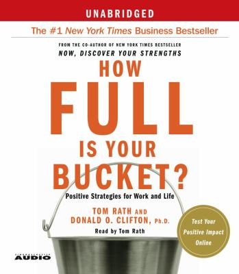 How Full Is Your Bucket?: Positive Strategies for Work and Life 9780743544269