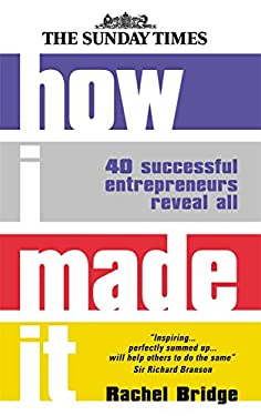 How I Made it: 40 Successful Entrepreneurs Reveal All 9780749443115