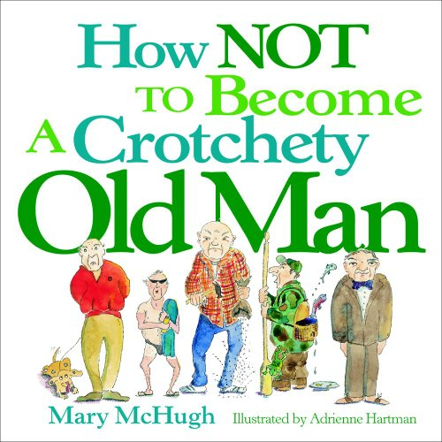 How Not to Become a Crotchety Old Man 9780740739521