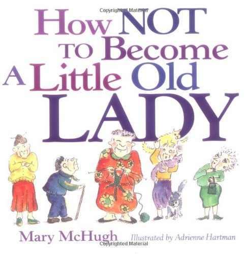 How Not to Become a Little Old Lady 9780740722134