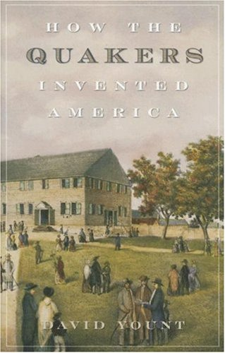 How the Quakers Invented America 9780742558335