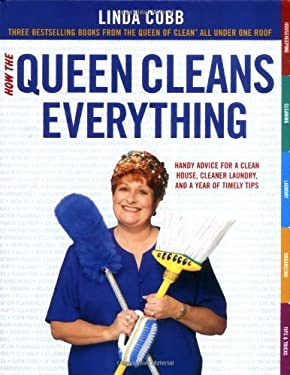 How the Queen Cleans Everything: Handy Advice for a Clean House, Cleaner Laundry, and a Year of Timely Tips 9780743451451