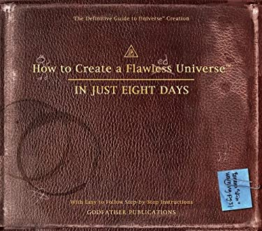 How to Create a Flawless Universe: In Just Eight Days 9780740750434
