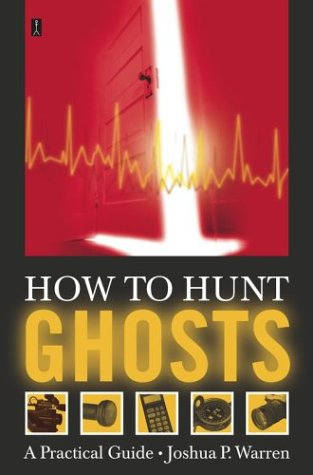 How to Hunt Ghosts: A Practical Guide 9780743234931