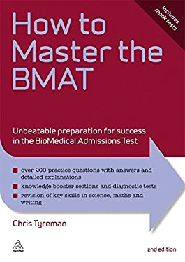 How to Master the BMAT: Unbeatable Preparation for Success in the BioMedical Admissions Test 9780749463366