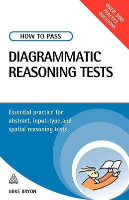 How to Pass Diagrammatic Reasoning Tests: Essential Practice for Abstract, Input Type and Spatial Reasoning Tests 9780749449711