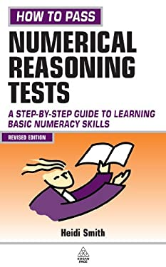 How to Pass Numerical Reasoning Tests: A Step-By-Step Guide to Learning Basic Numeracy Skills; Intermediate Level 9780749447960