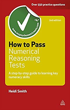 How to Pass Numerical Reasoning Tests: A Step-By-Step Guide to Learning Key Numeracy Skills 9780749461720