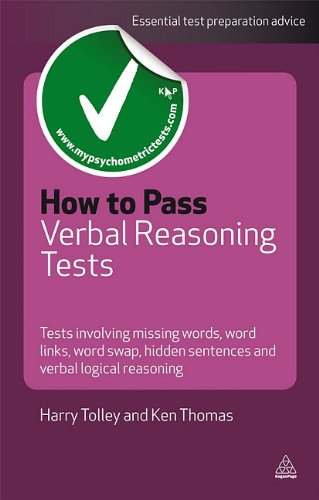 How to Pass Verbal Reasoning Tests: Tests Involving Missing Words, Word Links, Word Swap, Hidden Sentences, and Verbal Logical Reasoning 9780749456962