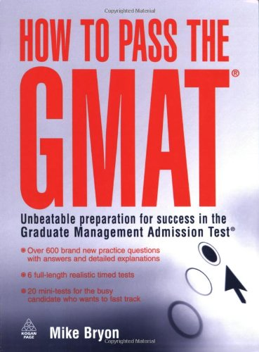 How to Pass the GMAT: Unbeatable Preparation for Success in the Graduate Management Admission Test 9780749444594
