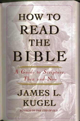 How to Read the Bible: A Guide to Scripture, Then and Now 9780743235860
