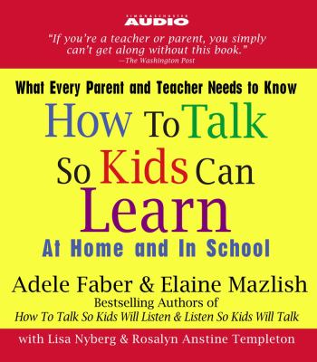 How to Talk So Kids Can Learn: At Home and in School 9780743544740