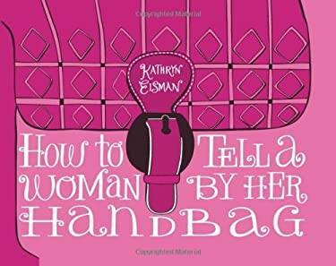 How to Tell a Woman by Her Handbag 9780740791338