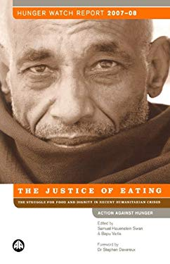 Hunger Watch Report: The Justice of Eating - The Struggle for Food and Dignity in Recent Humanitarian Crises 9780745327464