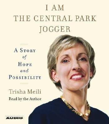 I Am the Central Park Jogger: A Story of Hope and Possibility 9780743528108