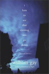 I Hate to See That Evening Sun Go Down: Collected Stories 2751399