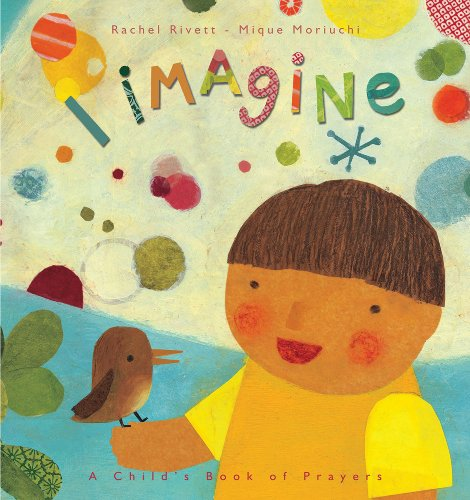 I Imagine: A Child's Book of Prayers 9780745962085