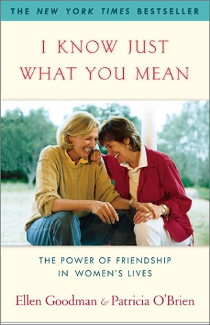 I Know Just What You Mean: The Power of Friendship in Women's Lives 9780743201711