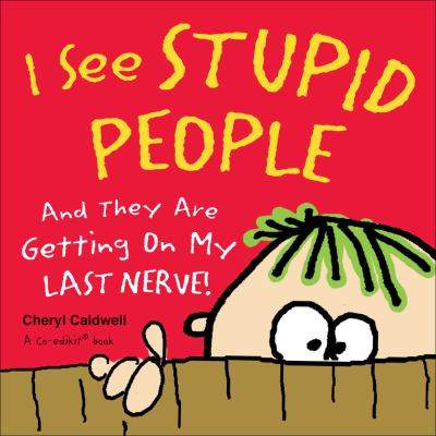 I See Stupid People: And They Are Getting on My Last Nerve! 9780740778100