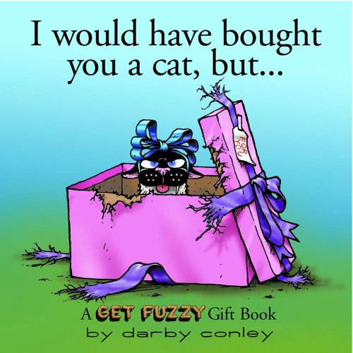 I Would Have Bought You a Cat, But. . . 9780740734953
