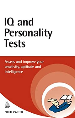 IQ and Personality Tests: Assess Your Creativity, Aptitude and Intelligence 9780749449544