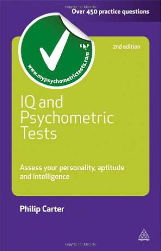 IQ and Psychometric Tests: Assess Your Personality, Aptitude and Intelligence 9780749461966