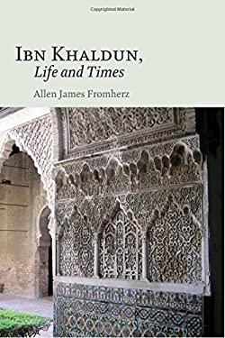 Ibn Khaldun, Life and Times 9780748639342