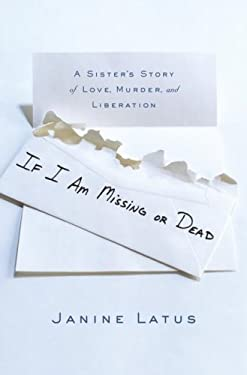 If I Am Missing or Dead: A Sister's Story of Love, Murder, and Liberation 9780743296533