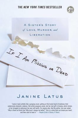 If I Am Missing or Dead: A Sister's Story of Love, Murder, and Liberation
