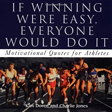 If Winning Was Easy, Everyone Would Do It: Motivational Quotes for Athletes 9780740727023