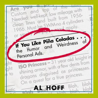 If You Like Pina Coladas...: The Humor and Weirdness of Personal Ads 9780740700347