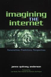Imagining the Internet: Personalities, Predictions, Perspectives