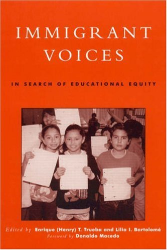 Immigrant Voices: In Search of Educational Equity 9780742500419