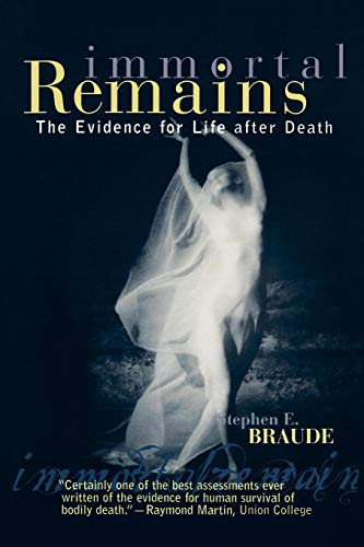Immortal Remains: The Evidence for Life After Death 9780742514720