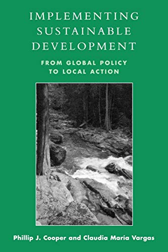 Implementing Sustainable Development: From Global Policy to Local Action 9780742523616