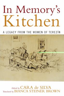 In Memory's Kitchen: A Legacy from the Women of Terezin 9780742546462