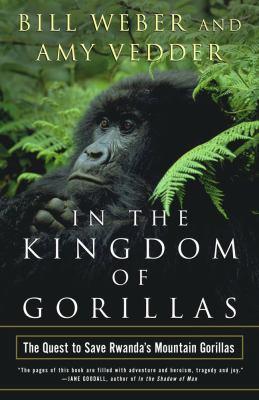 In the Kingdom of Gorillas: The Quest to Save Rwanda's Mountain Gorillas 9780743200073