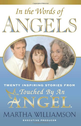 In the Words of Angels: Twenty Inspiring Stories from Touched by an Angel 9780743203685
