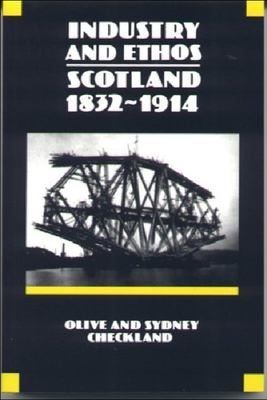 Industry and Ethos: Scotland 1832-1914