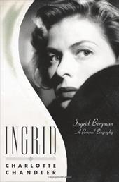 Ingrid: Ingrid Bergman, a Personal Biography 2755170