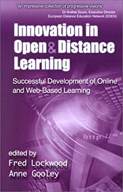 Innovation in Open and Distance Learning: Successful Development of Online and Web-Based Learning 9780749434762