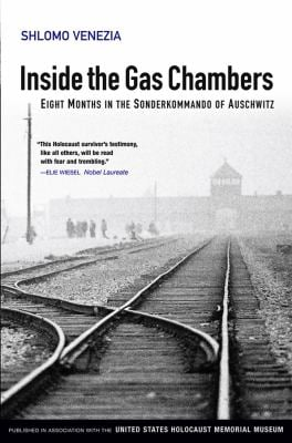 Inside the Gas Chambers: Eight Months in the Sonderkommando of Auschwitz 9780745643830