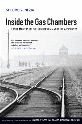 Inside the Gas Chambers: Eight Months in the Sonderkommando of Auschwitz 9780745643847
