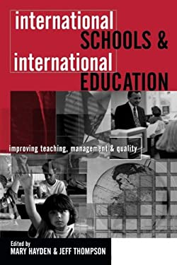 International Schools and International Education: Improving Teaching, Management and Quality 9780749433680